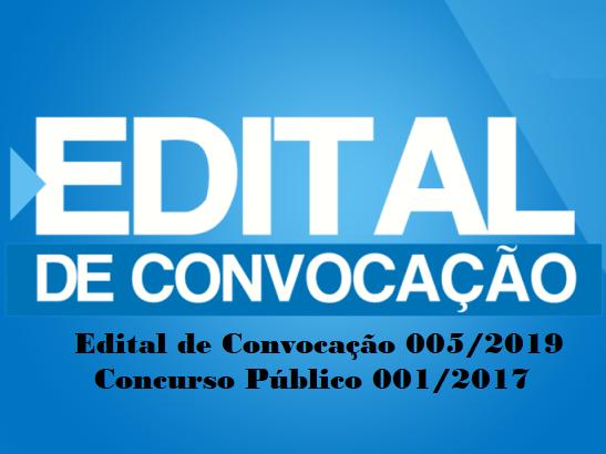 Atenção: Publicado Edital de Convocação 005/2019 do Concurso Público Confira!